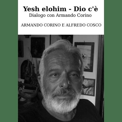 Armando Corino Yesh Eloim - Dio c'è