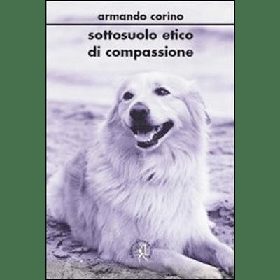 Armando Corino Sottosuolo etico di compassione